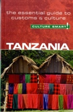 Tanzania - Culture Smart! The Essential Guide To Customs & Culture