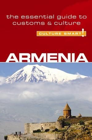 Armenia - Culture Smart! The Essential Guide To Customs & Culture