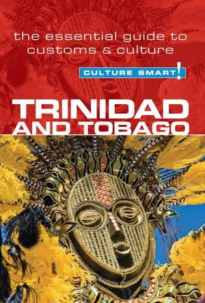 Trinidad & Tobago - Culture Smart! The Essential Guide To Customs & Culture