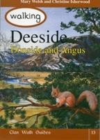 Walking Deeside, Donside And Angus