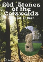 Old Stones Of The Cotswolds And Forest Of Dean