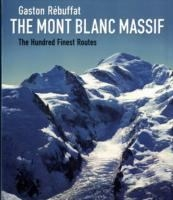 Mont Blanc Massif Hundred Finest Routes