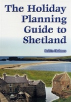 Holiday Planning Guide To Shetland