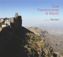 Coal, Frankincense And Myrrh