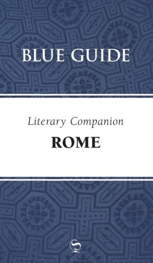 Blue Guide Literary Companion Rome