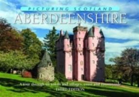 Aberdeenshire: Picturing Scotland