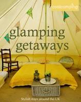 Glamping Getaways Cool Camping Uk