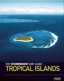 Stormrider Surf Guide Tropical Islands