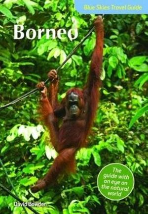 Blue Skies Travel Guide: Borneo