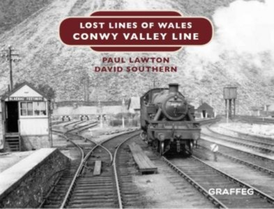 Lost Lines Of Wales: Conwy Valley Line