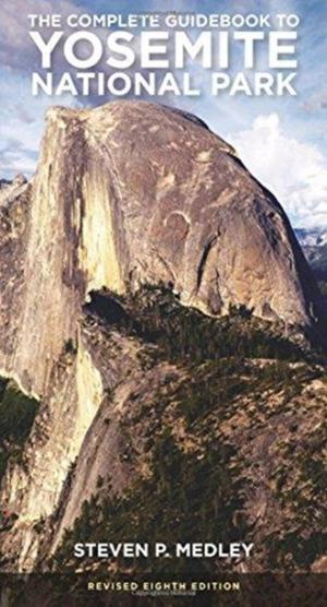Complete Guidebook To Yosemite National Park