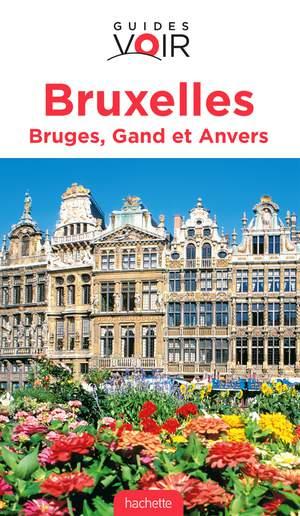Bruxelles - Bruges, Gand & Anvers