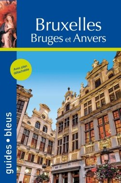 Bruxelles /  Bruges / Anvers