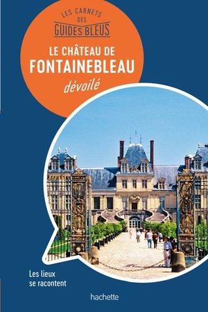 Fontainebleau dévoilé