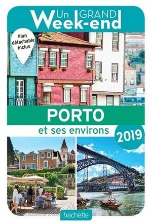Un grand week-end à Porto & ses environs 2019