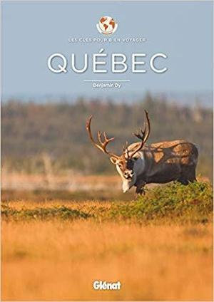 Québec les clés pour bien voyager