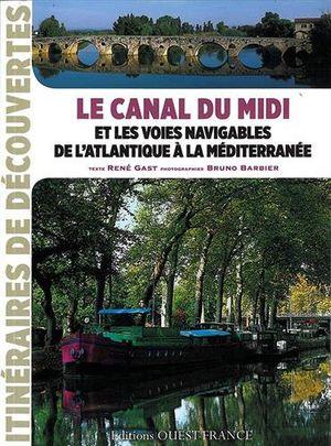 Canal du Midi et les voies navigables de l'Atlantique à la Méditerranée