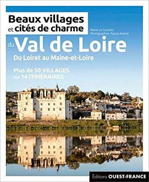 Val-de-Loire beaux villages & cités de charme