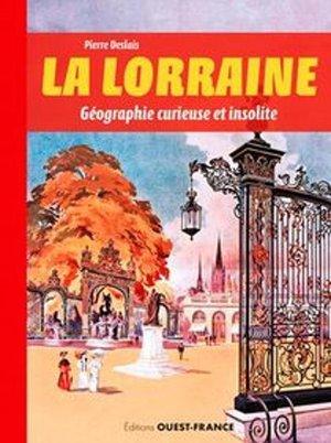 La Lorraine géographie curieuse et insolite