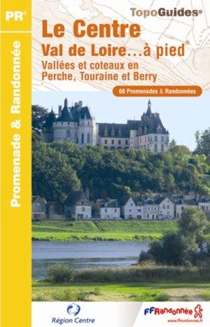 Centre Val De Loire A Pied