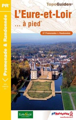L'eure Et Loir A Pied 37 Promenades And Randonnee
