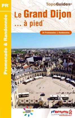 Dijon Le Grand Dijon A Pied Pr