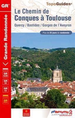 Chemin De Conques A Toulouse Gr62b/gr36/gr46 + De 25 Jours De Randonnee