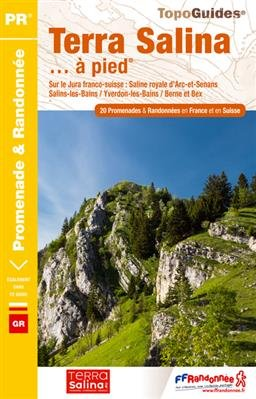 Terra Salina à pied - 20PR: 1-10 (FR)/11-20 (CH)