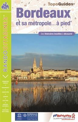 Bordeaux à pied itin. insolites à découvrir