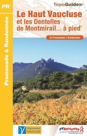 Haut Vaucluse et les Dentelles de Montmirail ... à pied 22PR