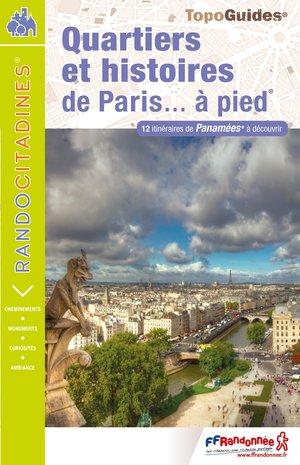 Quartiers & histoires de Paris à pied 12 itinéraires