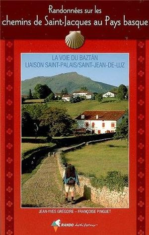 Randonnees Sur Les Chemins De St-jacques Au Pays Basque
