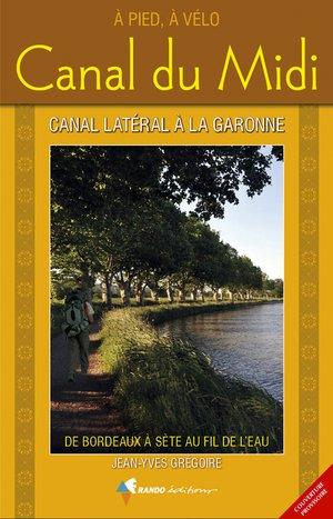 Canal du Midi - Bordeaux à Sète à pied+vélo