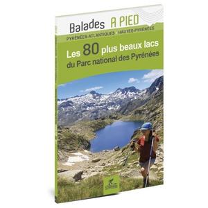 Pyrénées PN 80 plus beaux lacs à pied