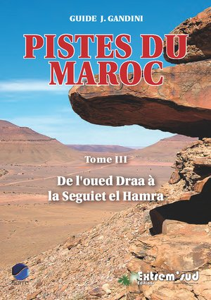 Maroc pistes du M. de l'oued Draa à la Seguiet el Hamra