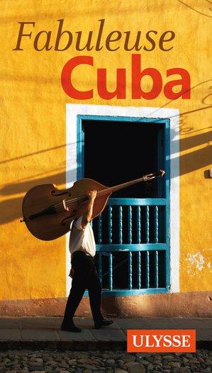 Cuba fabuleuse