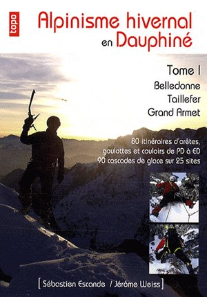 Alpinisme Hivernal En Dauphine - Tome 1