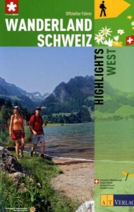 Wanderland Schweiz, Highlights West