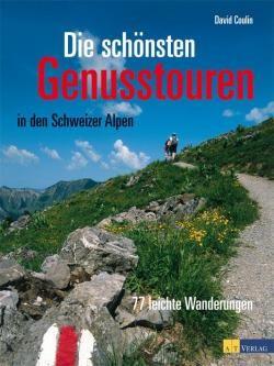 Die Schonsten Genusstouren In Den Schweizer Alpen