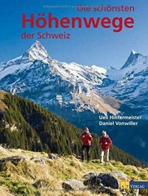 Die Schonsten Hohenwege Der Schweiz