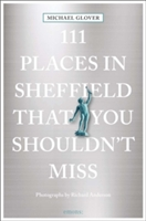 111 Places In Sheffield That You Shouldn't Miss - Een Ongewone Gids Voor Sheffield