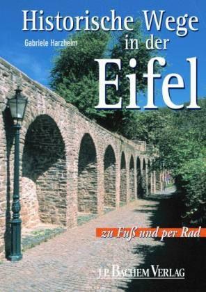 Historische Wege in der Eifel zu Fuss und per Rad