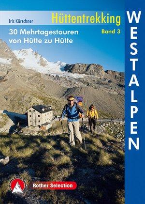 Hüttentrekking Westalpen 3 - 30 Mehrtagest. Hütte zu Hütte