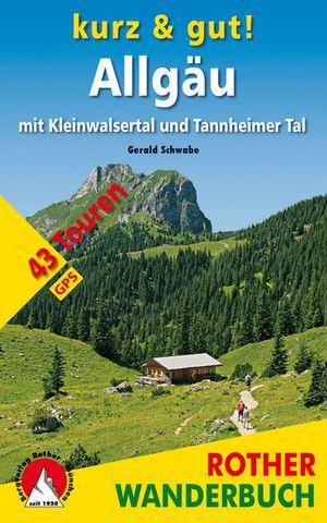 Allgäu Kurz & gut (wb) 43 Touren Kleinwalsertal & Tannheimer Tal