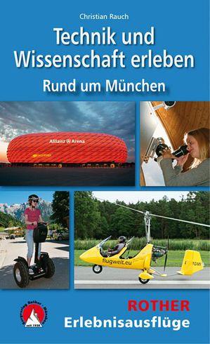 Technik&Wissenschaft erleben - Rund um München (wb)