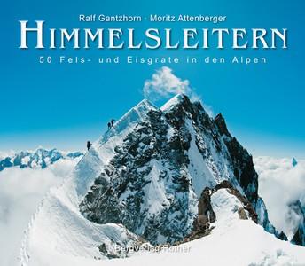 Himmelsleitern - 50 Fels- & Eisgrate in den Alpen