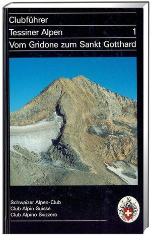 Tessiner Alpen 1 Gridone zum Sankt Gotthard