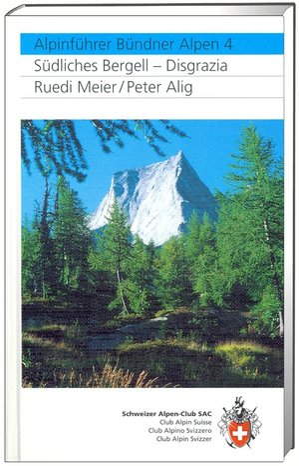 Bündner Alpen 4 Südl. Bergeller Berge und Disgrazia