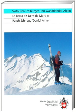 Skitouren Freiburger / Waadtländer Alpen: Berra-Dent Morcles