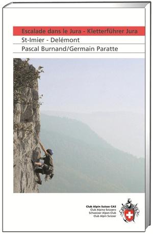 Kletterführer Jura/Escalade dans le Jura: St-Imier-Delémont